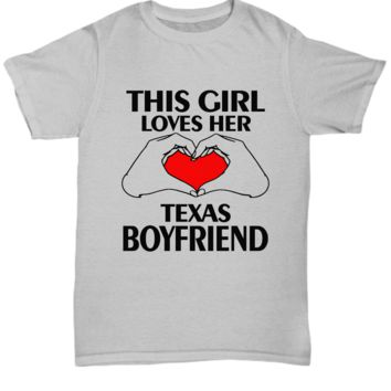 This Girl Loves Her Texas Boyfriend T-Shirt Gift