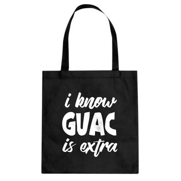 Tote I Know GUAC is extra Canvas Tote Bag
