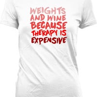 Funny Lifting Shirt Weights And Wine Because Therapy Is Expensive Wine Shirt Lifting Tops Gifts For Wine Lovers Gym Lover Ladies Tee WT-127