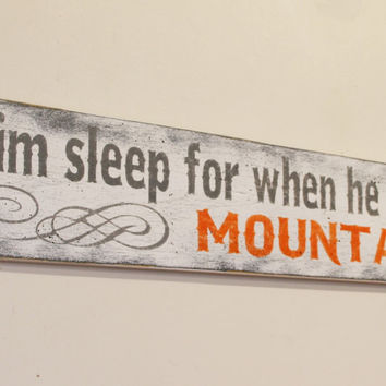 Let Him Sleep For When He Wakes He Will Move Mountains Boys Nursery Decor Nursery Wall Art Orange And Gray Nursery Rustic Nursery Baby Gift