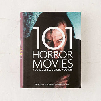 101 Horror Movies You Must See Before You Die By Steven Jay Schneider - Urban Outfitters