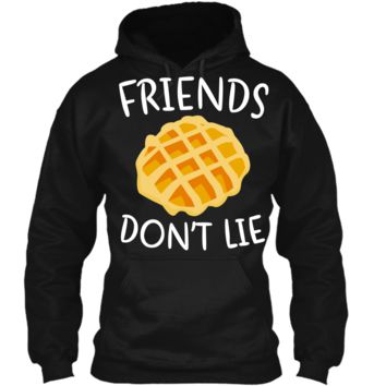 Friends Don_t Lie T-Shirt Funny Waffle Shirt Pullover Hoodie 8 oz