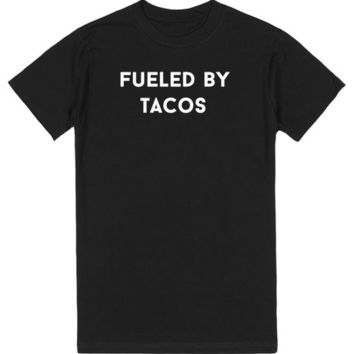 fueled by tacos