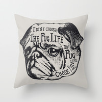Pug Life Throw Pillow by Huebucket