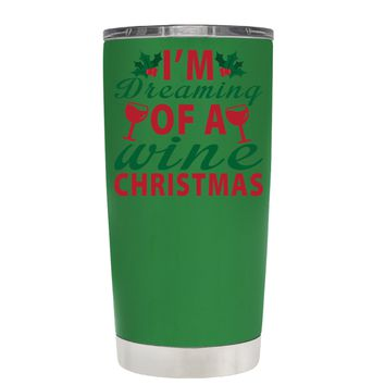 TREK Im Dreaming of a Wine Christmas on Kelly Green 20 oz Tumbler Cup