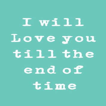 Baby boy Nursery Print  I will love you til the end by MursBlanc