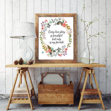 """Inspirational Quote """"Every Love Story is Beautiful But our Is My Favorite"""" Printable Instant Download Inspirational Quote Wedding Quote Art"""
