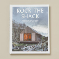 Rock the Shack: The Architecture of Cabins, Cocoons and Hideouts