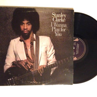 OCTOBER SALE Vinyl Record Stanley Clarke I Wanna Play For You Double Lp Album Jazz Funk 1979