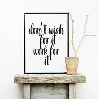 "MOTIVATIONAL Quote"" Don't Wish For It Work For It""Inspirational Art,Motivational Poster,Hand Brushed,Printable Art,Typography,Office Decor"