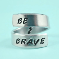 Be Brave - Spiral Ring, Hand Stamped Aluminum Ring, Best Gift Ring