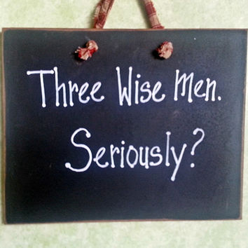 Sign, Three Wise Men, Seriously?, Funny play on holiday humor