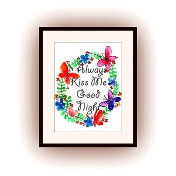 Always kiss me good night, Printable Wall Art, watercolor painting, home decor, decal, Quote decals, bedroom print, nursery decal, gift idea