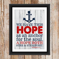 Hebrews 6:19 Hope Anchors Print 11x14