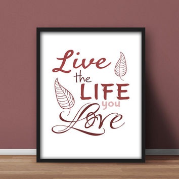 Inspirational Wall Art Printables, Home Office Decor 'Live the life you love' Red Quote Pink Typography, Gift idea, Downloadable 8x10