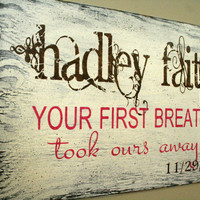 Your First Breath Personalized Nursery Wallhanging Custom Nursery Sign Shabby Chic Nursery Baby Gift Baby Shower Distressed Wood Ivory