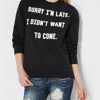 Sorry I'm Late Fleece Sweatshirt