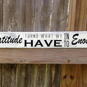 Gratitude Sign, Gratitude turns what we HAVE into Enough, Inspirational sign, positive sign, home decor, custom wood sign,castle inn designs