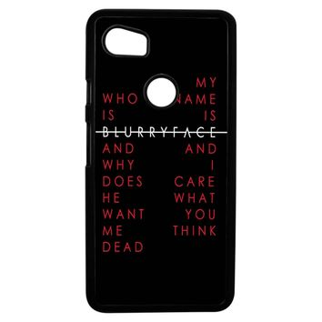 Twenty One Pilots 1 Stressed Out Blurryface Google Pixel 2XL Case