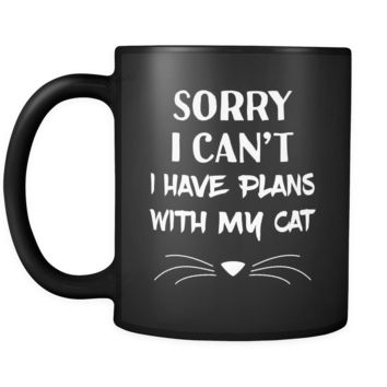 Introverts Sorry I Can't I Have Plans With My Cat 11oz Black Mug