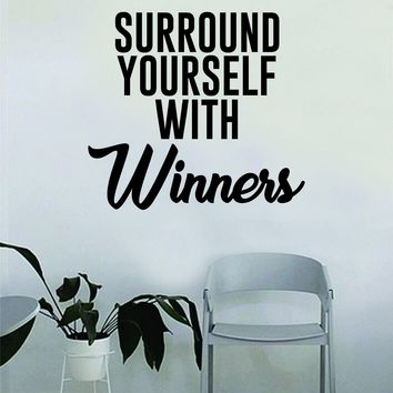 Surround Yourself with Winners Gym Quote Fitness Health Work Out Decal Sticker Wall Vinyl Art Wall Room Decor Weights Lift Dumbbell Motivation Inspirational