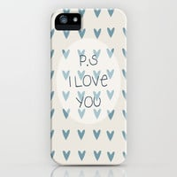 P.S I Love You  iPhone Case by Rachel Burbee | Society6