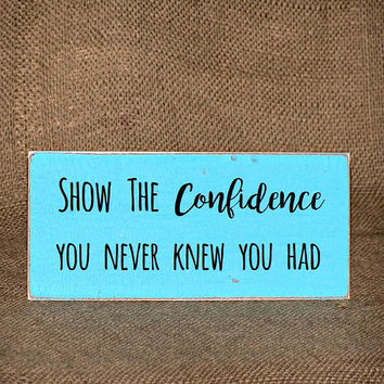 Inspirational Rustic Home Wall Decor Wood Sign, Motivational Office Plaque, Coworker Gift, Positive Quote, Show Confidence Encouraging Verse