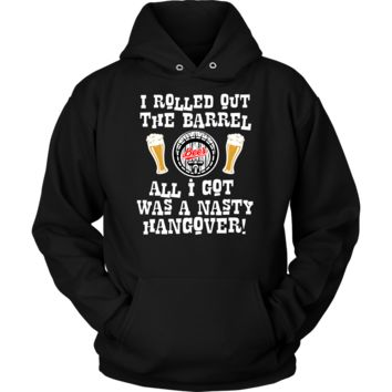 I Rolled Out The Barrel All I Got Was A Nasty Hangover Hoodie