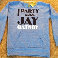 I Party With Jay Gatsby - Eco Fleece Off the Shoulder Sweatshirt - Ruffles with Love