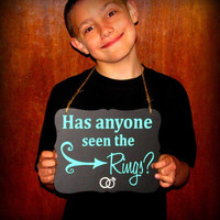 Has anyone seen the Rings ring bearer sign, Wedding ring bearer