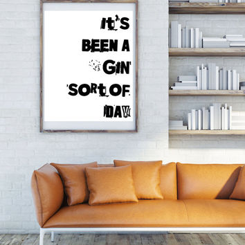it's been a gin sort of day print, gin and tonic, gin poster, kitchen wall art, kitchen art,kitchen decor, kitchen prints,quirky gifts,gift
