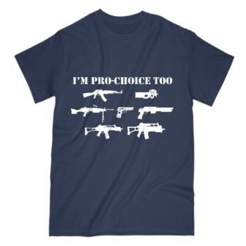 I'm Pro Choice Too Funny Pro 2nd Amendment Gun Lover Mens T-Shirt