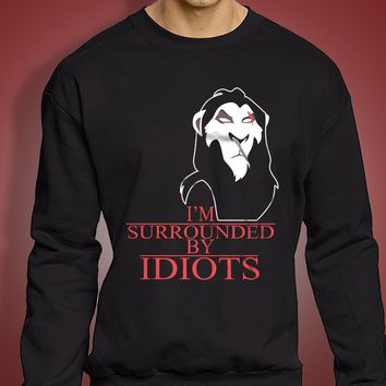 Scar The Lion King Surrounded By Idiots Men'S Sweatshirt