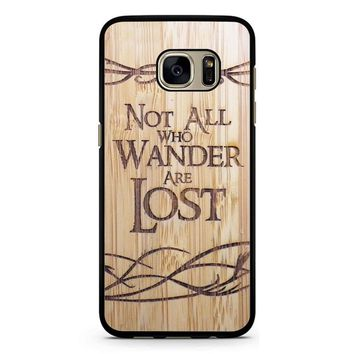 Not All Who Wander Are Lost Samsung Galaxy S7 Case