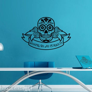 Siempre En Mi Corazon - Vinyl Wall Art - Dio De Los Muertos, Day Of The Dead, Sugar Skull - FREE Shipping