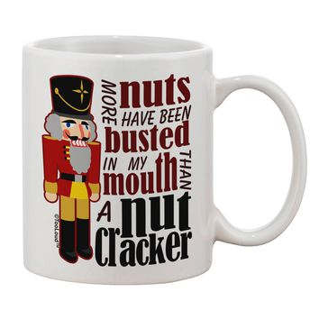 More Nuts Busted - My Mouth Printed 11oz Coffee Mug by TooLoud