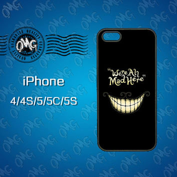 iphone 5s case , iphone 5c case , iphone 5 case , iphone 4s case , iphone 4 case , iphone case , iphone cover , We're All Mad Here