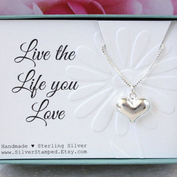 Inspirational gift Live the Life you Love Sterling Silver puffed Heart necklace gift for best friend girlfriend daughter niece granddaughter