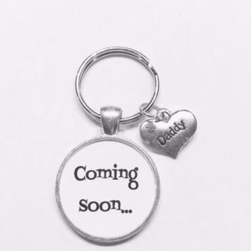 Coming Soon Daddy Gift For New Father To Be Baby Shower Keychain