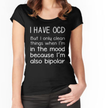 I Have OCD I'm Also Bipolar by teebestchoice