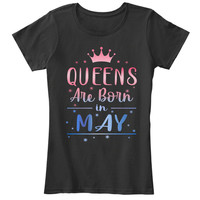 Queens Are Born In May Tee