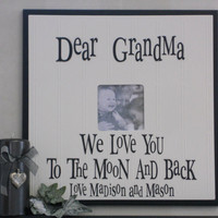 I LOVE GRANDMA or Grandpa Gift Frames, Signs Personalized with Name Black Photo Frame We Love you to the moon and back