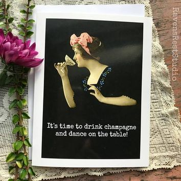 It's Time to Drink Champagne and Dance on the Table! Funny Vintage Style Happy Birthday Card Friends Birthday Greeting Card FREE SHIPPING