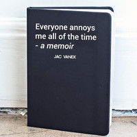 Everyone Annoys Me Journal