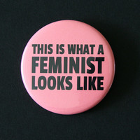 This is What a Feminist Looks Like Button Badge