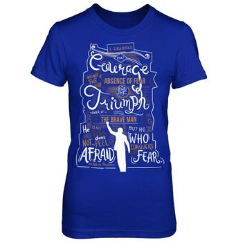 Absence Of Fear - Nelson Mandela Quote - Shirts