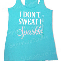 Workout Tank Top. Gym Shirt. TriBlend Tank Top. Running Shirt. Exercise Shirt. Crossfit. Soft Tank Top. I Dont Sweat I Sparkle. Glitter