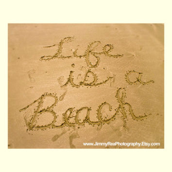 Life is a beach house decor photograph,summer art photo,seascape,sand, ocean,inspirational quotes,  beach house picture