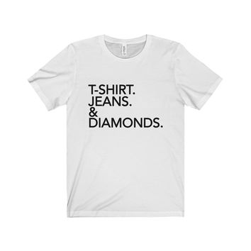 T-Shirt Jeans & Diamonds Unisex Jersey Short Sleeve Tee