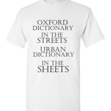 Oxford Dictionary in the Streets Urban Dictionary in the Sheets T-Shirt